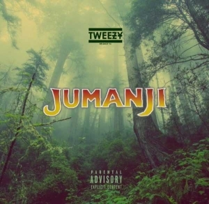 "Tweezy - ""Jumanji"""
